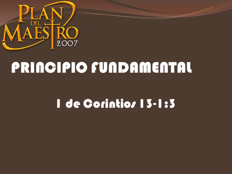 PRINCIPIO FUNDAMENTAL 1 de Corintios 13-1:3