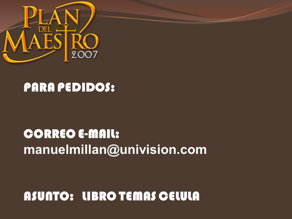 PARA PEDIDOS: CORREO E-MAIL: manuelmillan@univision.com ASUNTO:LIBRO TEMAS CELULA