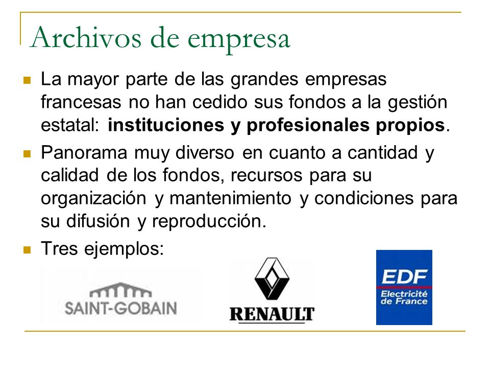 Archivos de empresa La mayor parte de las grandes empresas francesas no han cedido sus fondos a la gestión estatal: instituciones y profesionales propios.