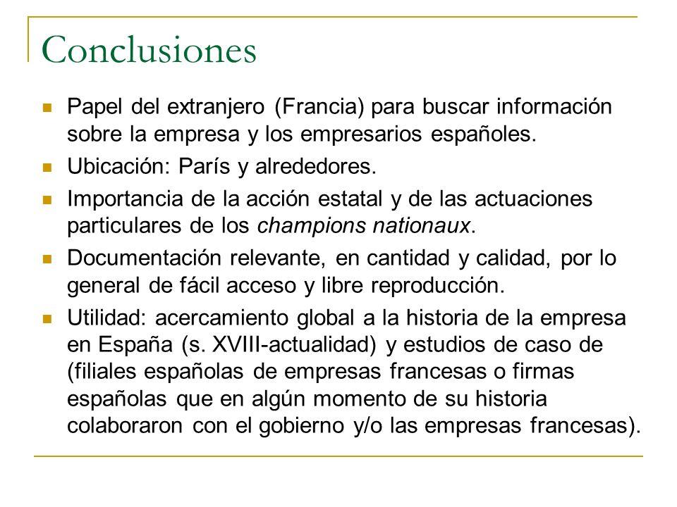 Conclusiones Papel del extranjero (Francia) para buscar información sobre la empresa y los empresarios españoles.