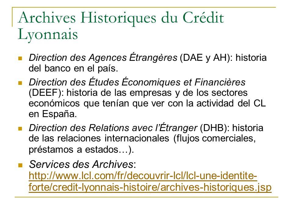 Archives Historiques du Crédit Lyonnais Direction des Agences Étrangères (DAE y AH): historia del banco en el país.