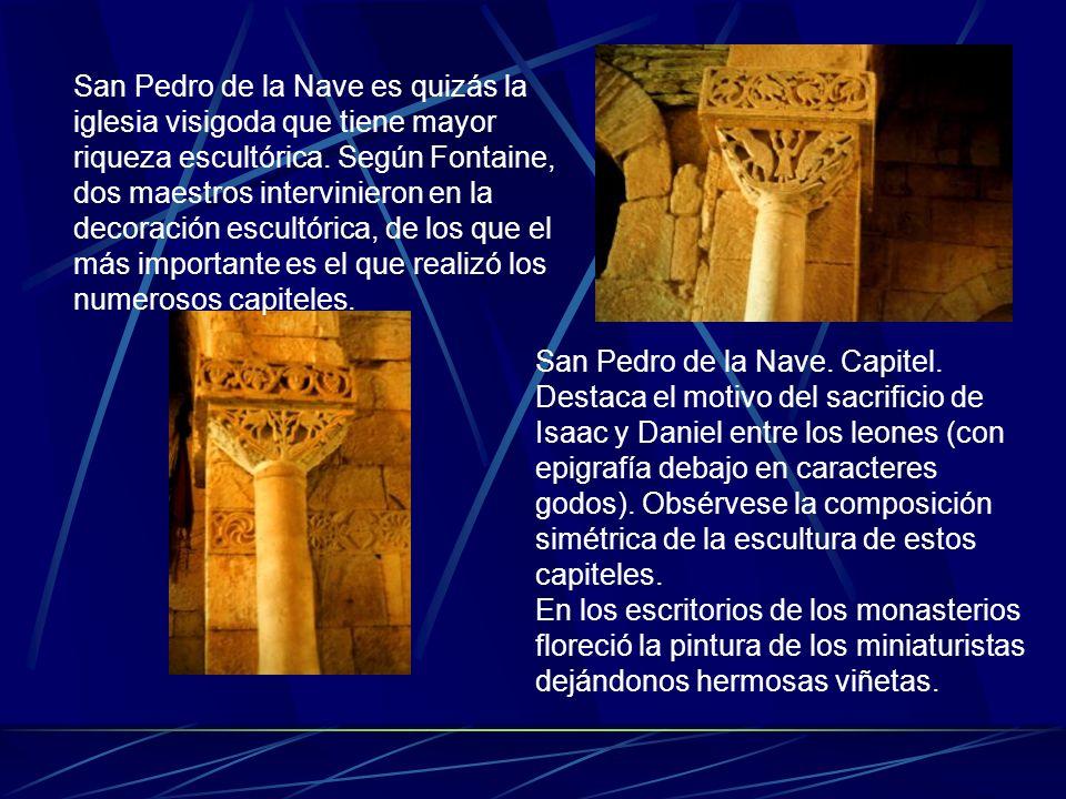 San Pedro de la Nave es quizás la iglesia visigoda que tiene mayor riqueza escultórica. Según Fontaine, dos maestros intervinieron en la decoración es
