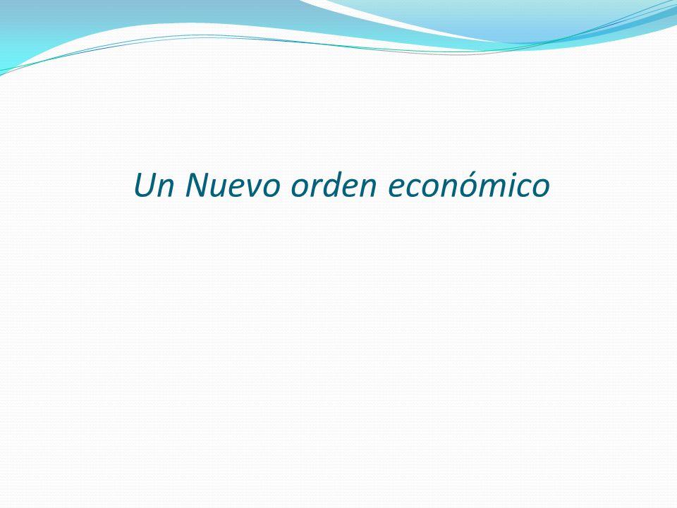 Un Nuevo orden económico