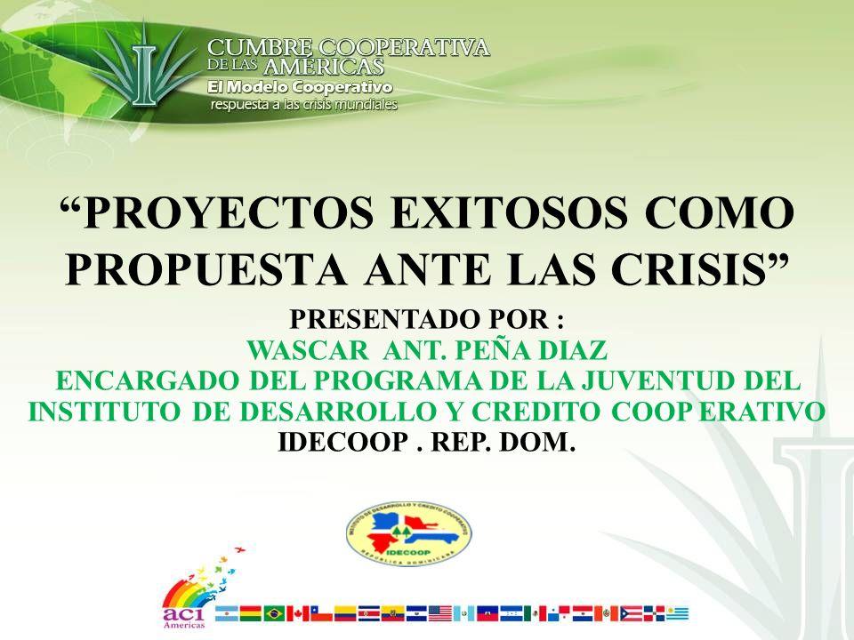 PROYECTOS EXITOSOS COMO PROPUESTA ANTE LAS CRISIS PRESENTADO POR : WASCAR ANT.