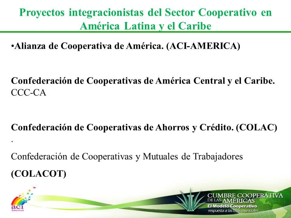 Proyectos integracionistas del Sector Cooperativo en América Latina y el Caribe Alianza de Cooperativa de América.