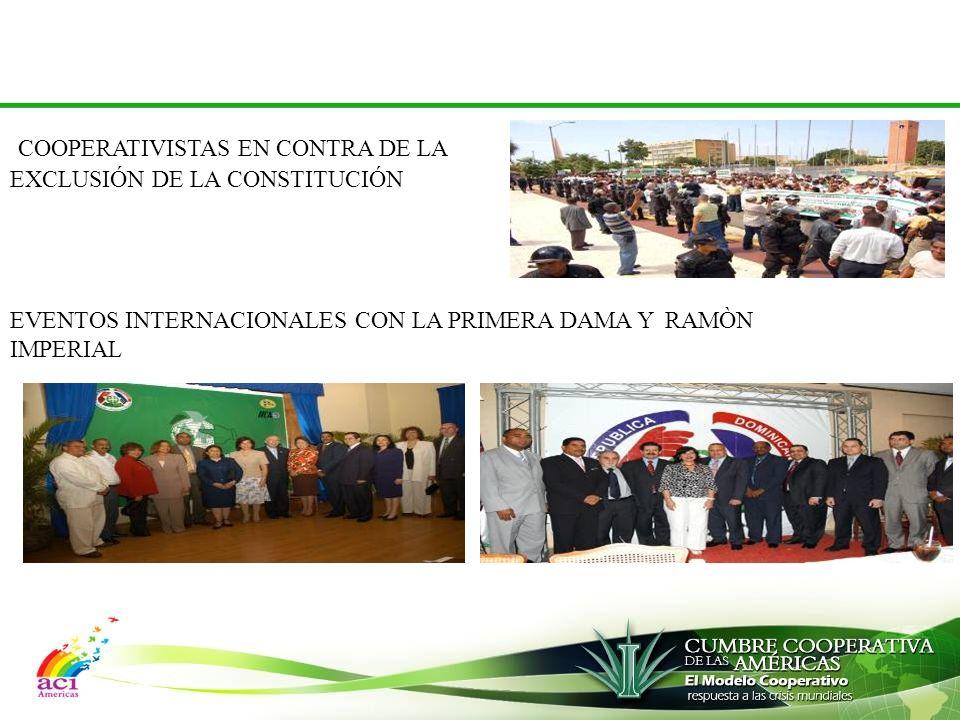 EVENTOS INTERNACIONALES CON LA PRIMERA DAMA Y RAMÒN IMPERIAL COOPERATIVISTAS EN CONTRA DE LA EXCLUSIÓN DE LA CONSTITUCIÓN
