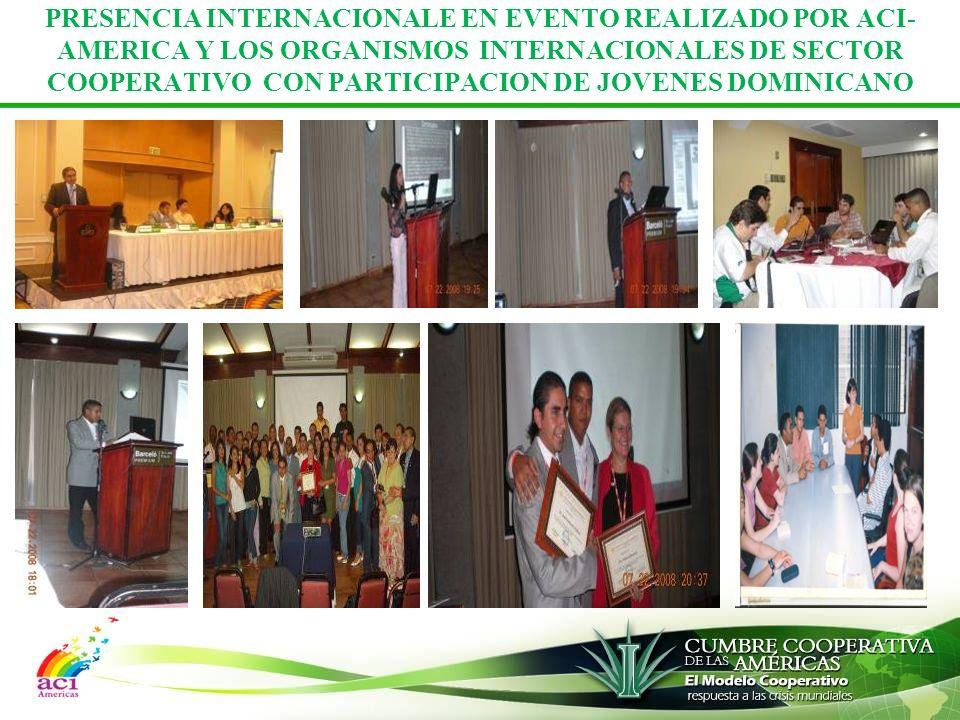 PRESENCIA INTERNACIONALE EN EVENTO REALIZADO POR ACI- AMERICA Y LOS ORGANISMOS INTERNACIONALES DE SECTOR COOPERATIVO CON PARTICIPACION DE JOVENES DOMINICANO