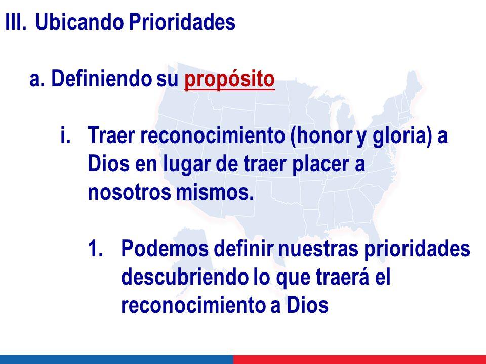 III.Ubicando Prioridades a. Definiendo su propósito i.