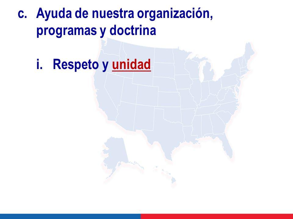 c.Ayuda de nuestra organización, programas y doctrina i. Respeto y unidad