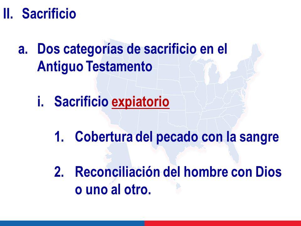 II.Sacrificio a.Dos categorías de sacrificio en el Antiguo Testamento i.