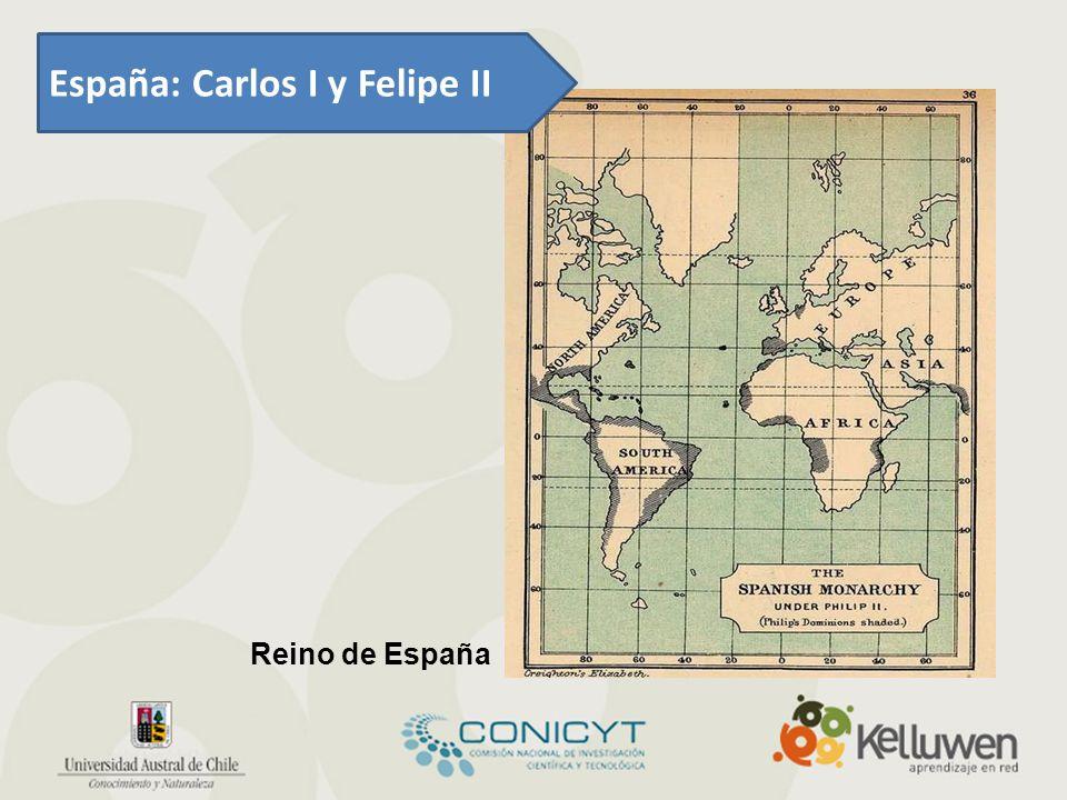 Reino de España España: Carlos I y Felipe II