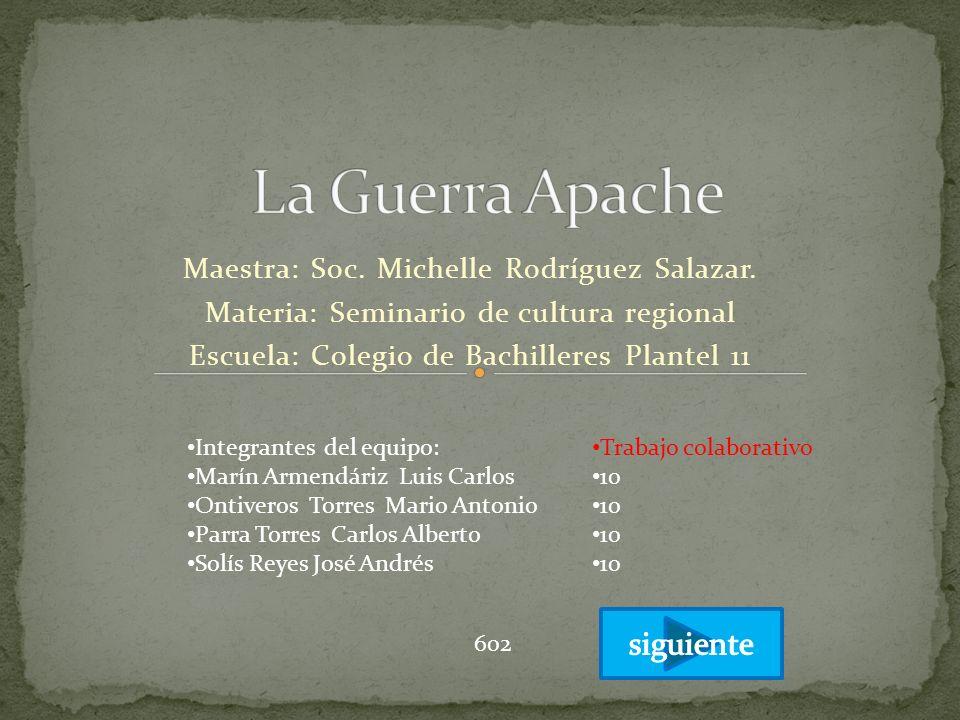 Maestra: Soc. Michelle Rodríguez Salazar. Materia: Seminario de cultura regional Escuela: Colegio de Bachilleres Plantel 11 Integrantes del equipo: Ma