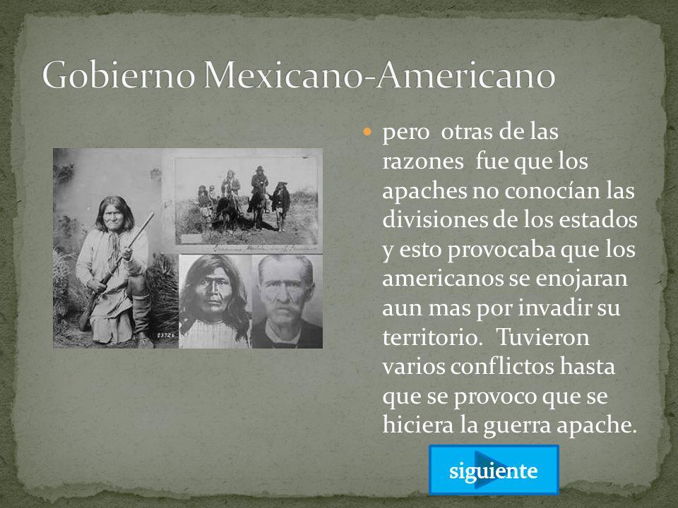 pero otras de las razones fue que los apaches no conocían las divisiones de los estados y esto provocaba que los americanos se enojaran aun mas por in