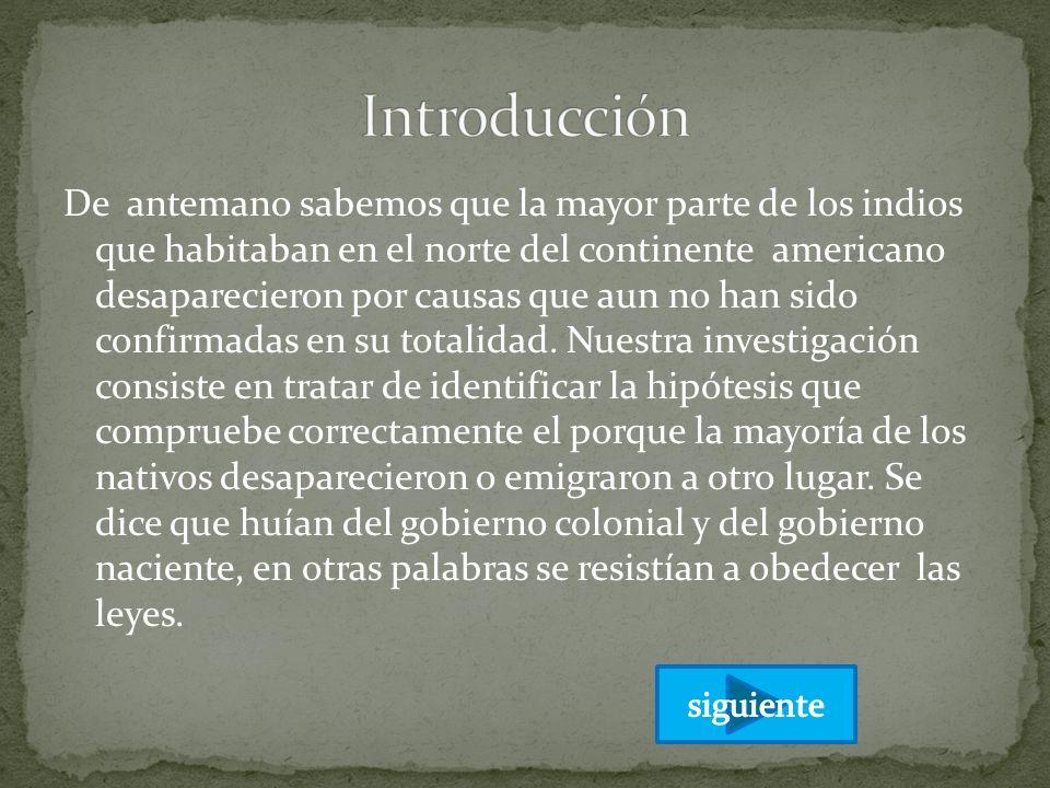 Otra de las hipótesis que se mencionan es que los colonizadores españoles arremetieron con asesinato y maltrato contra los nativos del territorio.