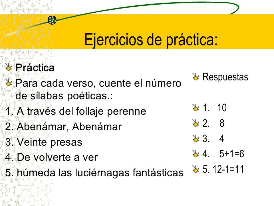 Ejercicios de práctica: Práctica Para cada verso, cuente el número de sílabas poéticas.: 1.