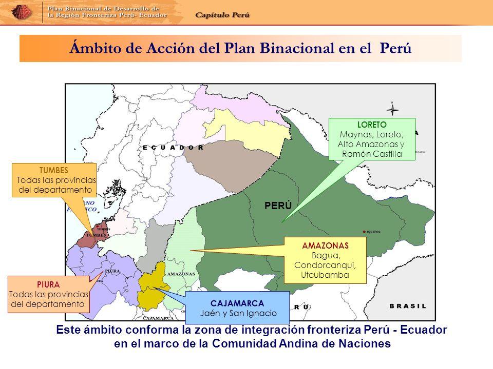 LORETO Maynas, Loreto, Alto Amazonas y Ramón Castilla CAJAMARCA Jaén y San Ignacio TUMBES Todas las provincias del departamento PIURA Todas las provin