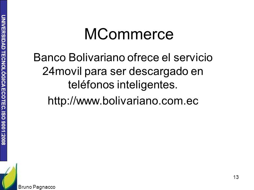 UNIVERSIDAD TECNOLÓGICA ECOTEC. ISO 9001:2008 MCommerce Banco Bolivariano ofrece el servicio 24movil para ser descargado en teléfonos inteligentes. ht