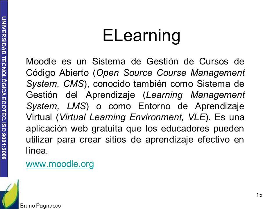 UNIVERSIDAD TECNOLÓGICA ECOTEC. ISO 9001:2008 ELearning Moodle es un Sistema de Gestión de Cursos de Código Abierto (Open Source Course Management Sys