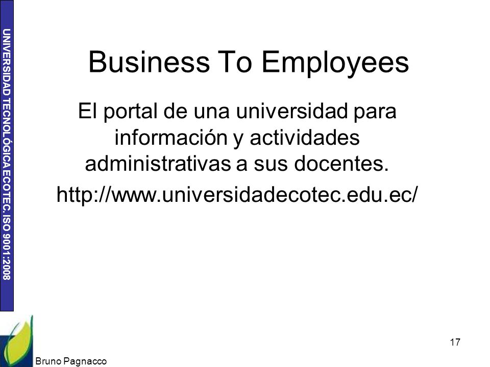 UNIVERSIDAD TECNOLÓGICA ECOTEC. ISO 9001:2008 Business To Employees El portal de una universidad para información y actividades administrativas a sus