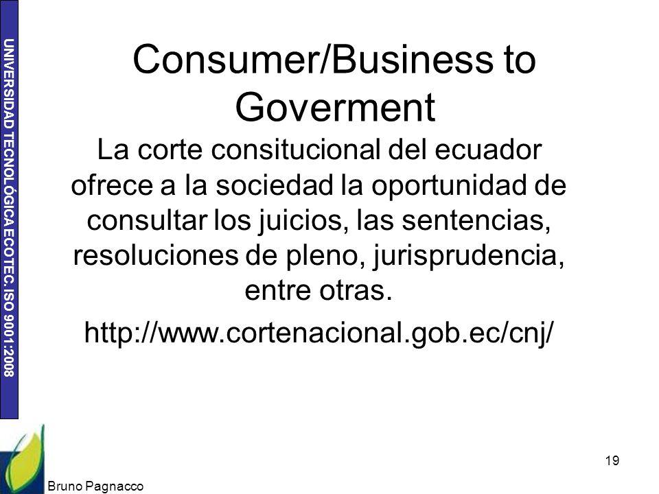 UNIVERSIDAD TECNOLÓGICA ECOTEC. ISO 9001:2008 Consumer/Business to Goverment La corte consitucional del ecuador ofrece a la sociedad la oportunidad de