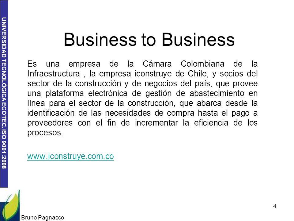 UNIVERSIDAD TECNOLÓGICA ECOTEC. ISO 9001:2008 Business to Business Es una empresa de la Cámara Colombiana de la Infraestructura, la empresa iconstruye