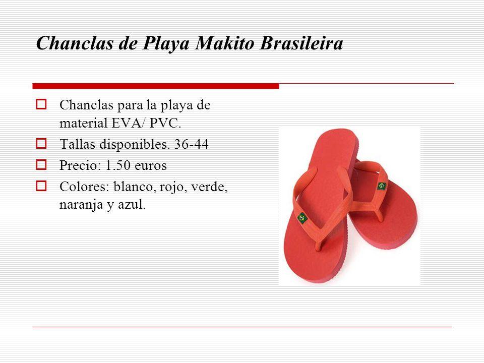 Chanclas de Playa Makito Brasileira Chanclas para la playa de material EVA/ PVC. Tallas disponibles. 36-44 Precio: 1.50 euros Colores: blanco, rojo, v
