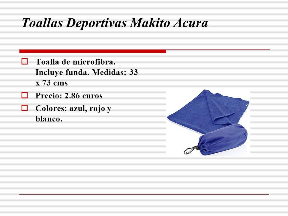 Toallas Deportivas Makito Acura Toalla de microfibra. Incluye funda. Medidas: 33 x 73 cms Precio: 2.86 euros Colores: azul, rojo y blanco.