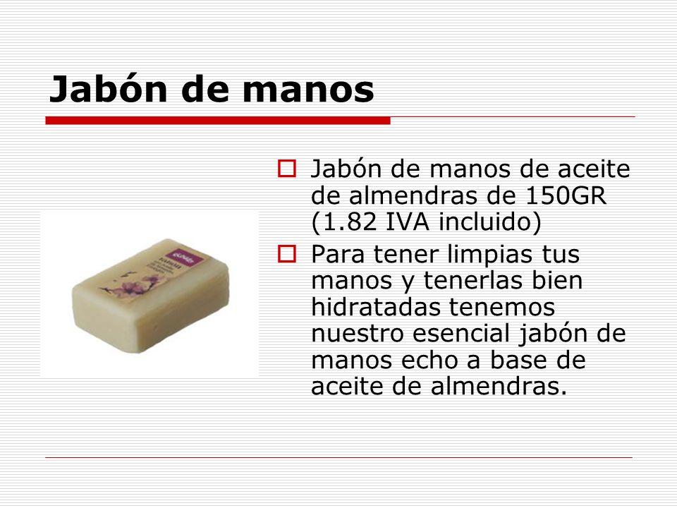 Jabón de manos Jabón de manos de aceite de almendras de 150GR (1.82 IVA incluido) Para tener limpias tus manos y tenerlas bien hidratadas tenemos nues