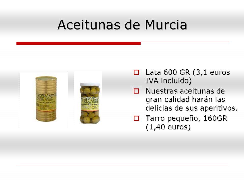 Aceitunas de Murcia Lata 600 GR (3,1 euros IVA incluido) Lata 600 GR (3,1 euros IVA incluido) Nuestras aceitunas de gran calidad harán las delicias de sus aperitivos.