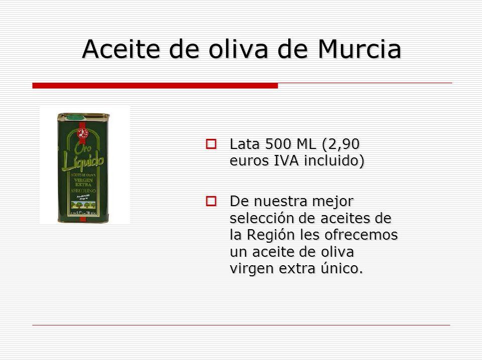 Aceite de oliva de Murcia Lata 500 ML (2,90 euros IVA incluido) De nuestra mejor selección de aceites de la Región les ofrecemos un aceite de oliva vi