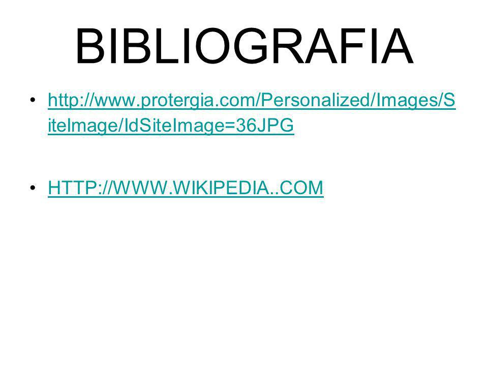 BIBLIOGRAFIA http://www.protergia.com/Personalized/Images/S iteImage/IdSiteImage=36JPGhttp://www.protergia.com/Personalized/Images/S iteImage/IdSiteImage=36JPG HTTP://WWW.WIKIPEDIA..COM