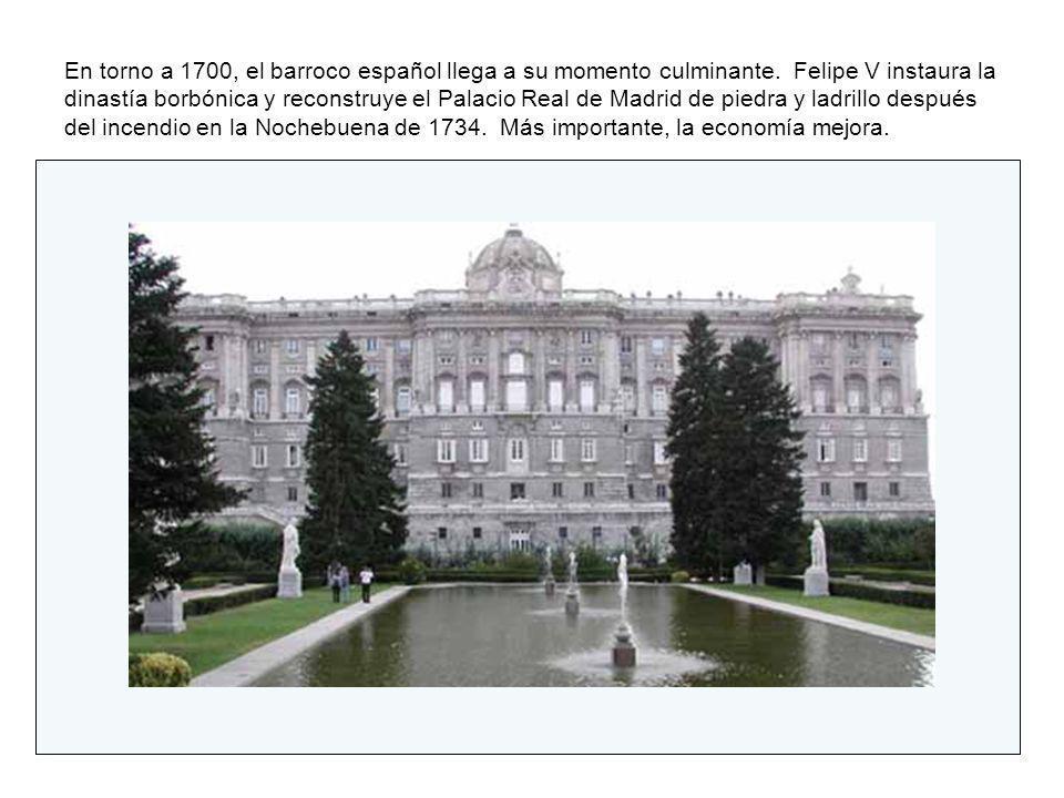 En torno a 1700, el barroco español llega a su momento culminante. Felipe V instaura la dinastía borbónica y reconstruye el Palacio Real de Madrid de