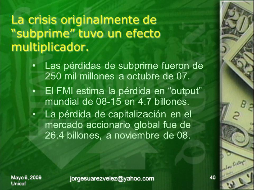 La crisis originalmente de subprime tuvo un efecto multiplicador.