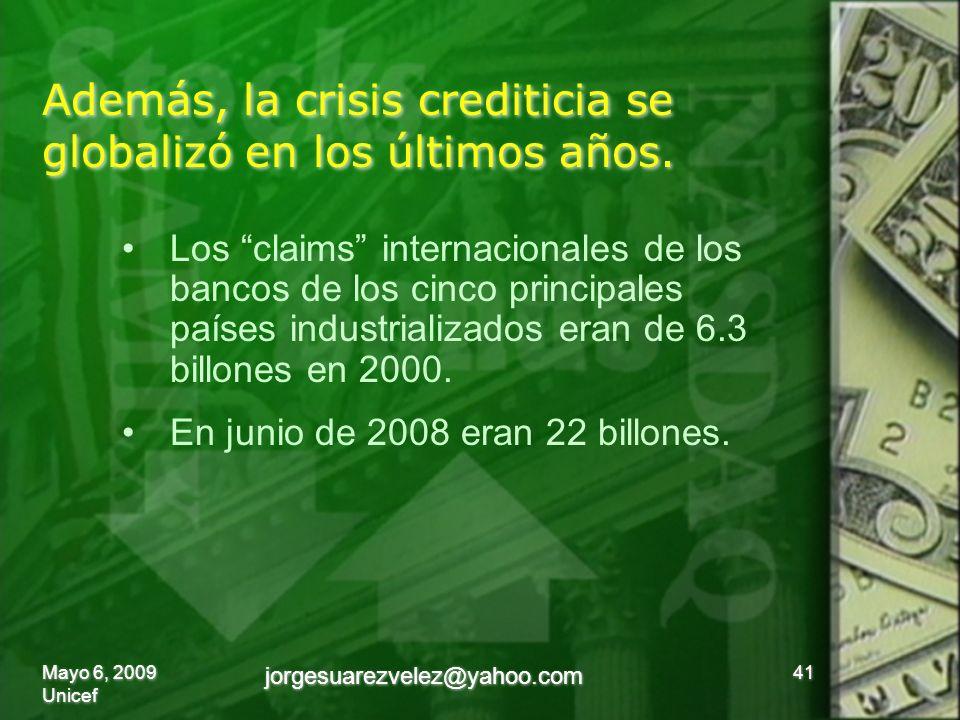 Además, la crisis crediticia se globalizó en los últimos años.
