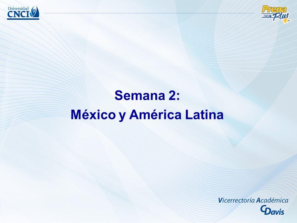 Semana 2: México y América Latina