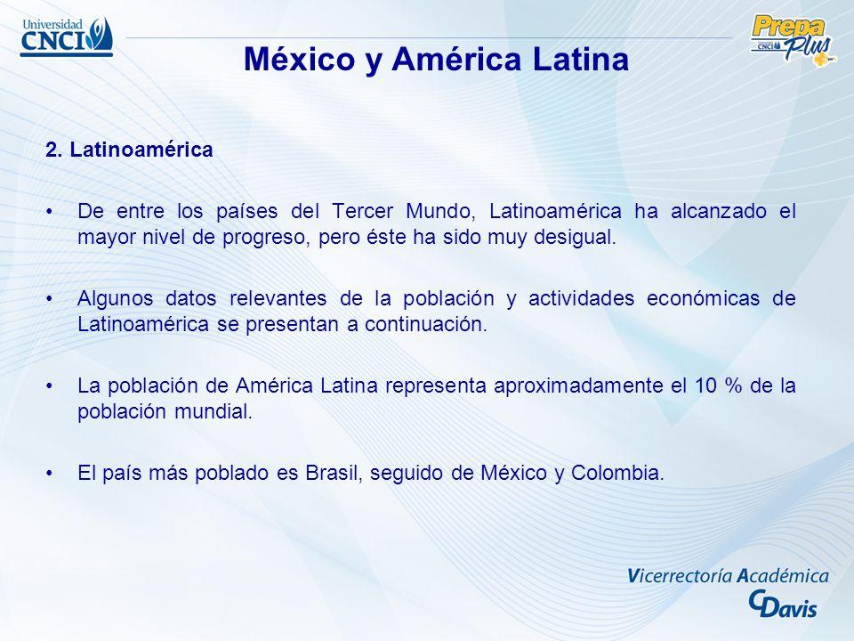 2. Latinoamérica De entre los países del Tercer Mundo, Latinoamérica ha alcanzado el mayor nivel de progreso, pero éste ha sido muy desigual. Algunos