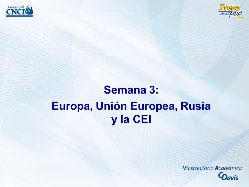 Semana 3: Europa, Unión Europea, Rusia y la CEI