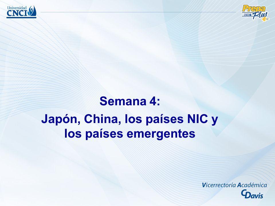 Semana 4: Japón, China, los países NIC y los países emergentes