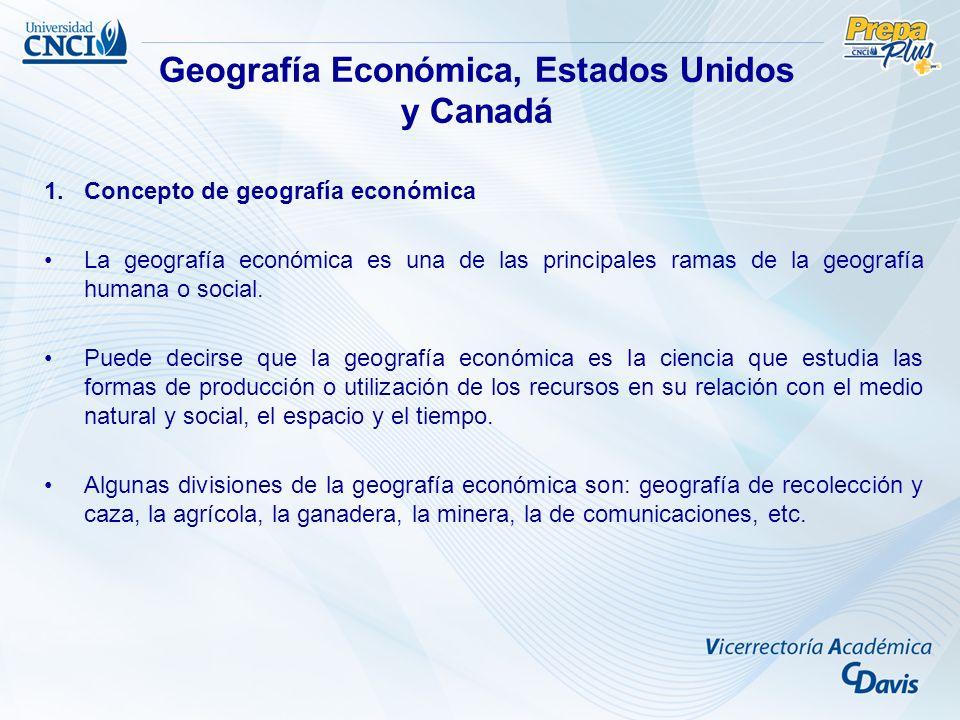 1.Concepto de geografía económica La geografía económica es una de las principales ramas de la geografía humana o social. Puede decirse que la geograf