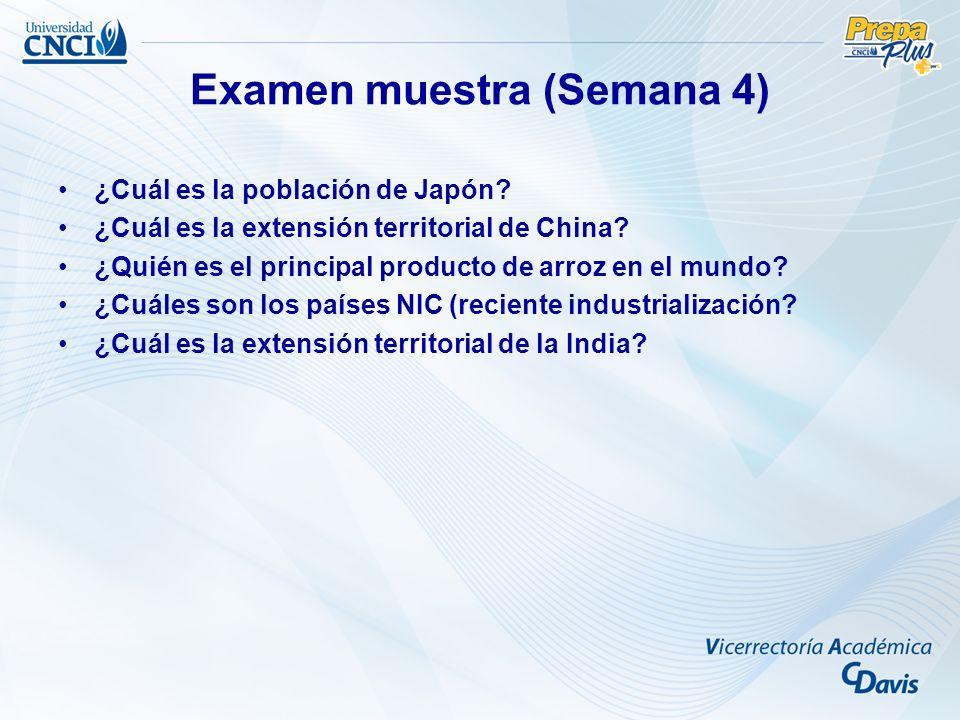 Examen muestra (Semana 4) ¿Cuál es la población de Japón? ¿Cuál es la extensión territorial de China? ¿Quién es el principal producto de arroz en el m