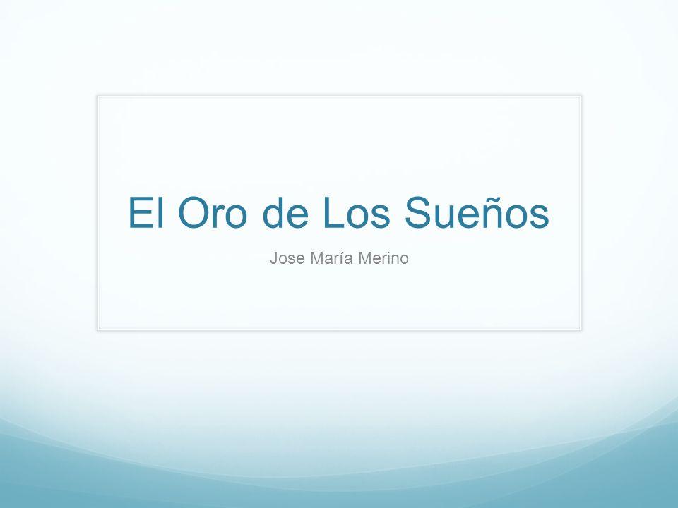 El Oro de Los Sueños Jose María Merino