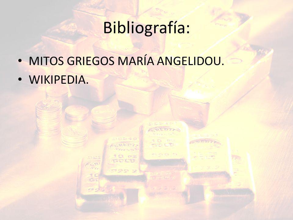 Bibliografía: MITOS GRIEGOS MARÍA ANGELIDOU. WIKIPEDIA.