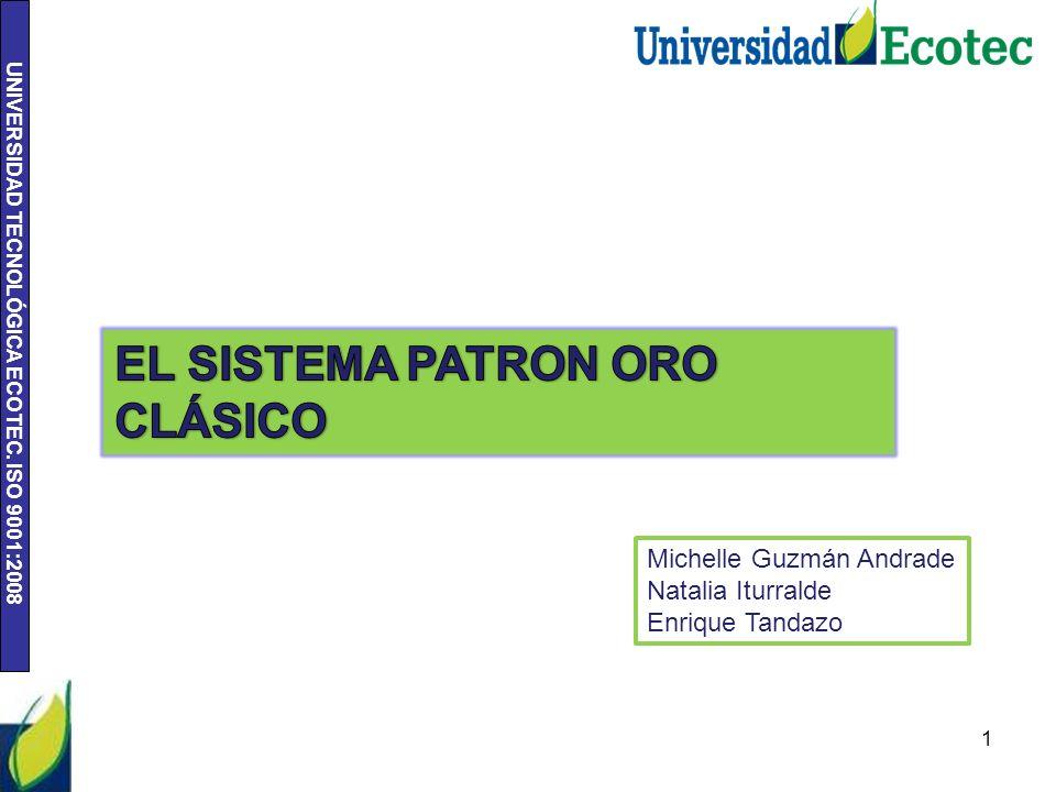 UNIVERSIDAD TECNOLÓGICA ECOTEC. ISO 9001:2008 1 Michelle Guzmán Andrade Natalia Iturralde Enrique Tandazo