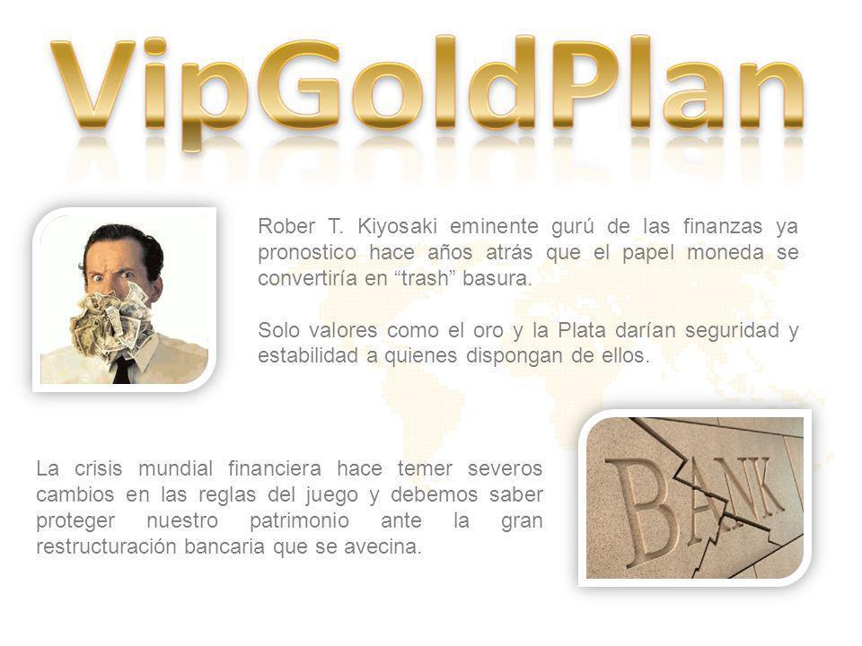 Recuerde… USTED INVIERTE 6 MIL EUROS y obtiene 15.000 EN ORO PURO DE 24 Kilates Para iniciar en VIPGOLDPLAN contacte con la persona que le ha facilitado esta presentación.