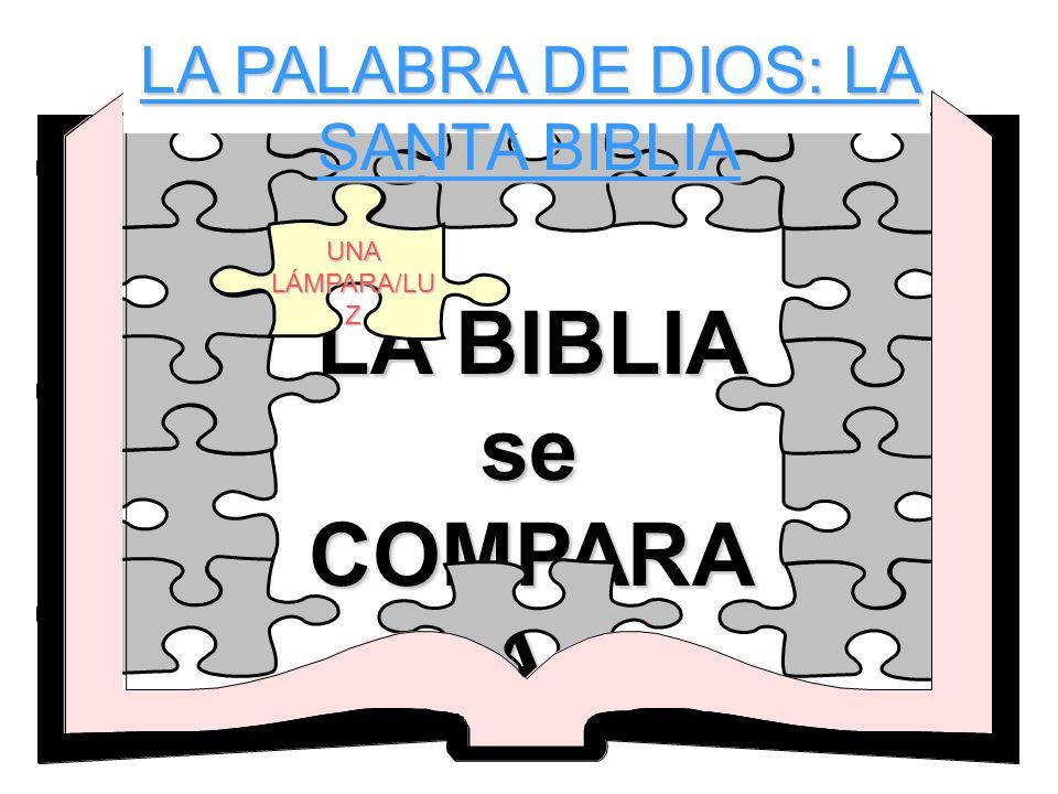 LA BIBLIA se COMPARA A- UNA LÁMPARA/LU Z LA PALABRA DE DIOS: LA SANTA BIBLIA