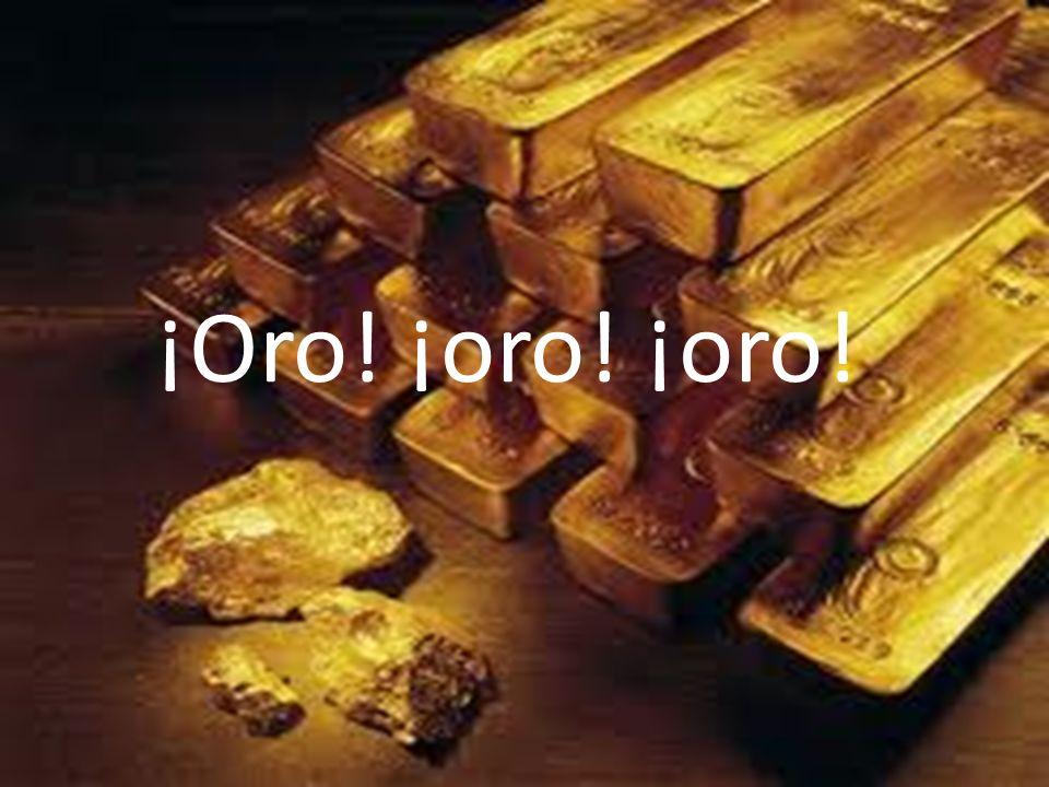 ¡oro! ¡oro! ¡oro! ¡Oro! ¡oro! ¡oro!