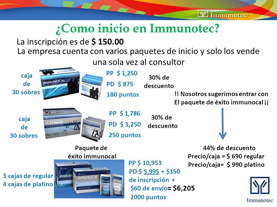 ¿Como inicio en Immunotec? La inscripción es de $ 150.00 La empresa cuenta con varios paquetes de inicio y solo los vende una sola vez al consultor PP