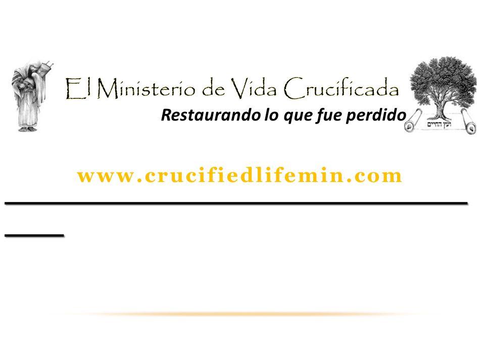 Restaurando lo que fue perdido www.crucifiedlifemin.com _______________________________ ____