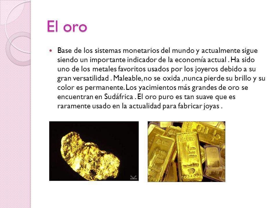 El oro Base de los sistemas monetarios del mundo y actualmente sigue siendo un importante indicador de la economía actual. Ha sido uno de los metales