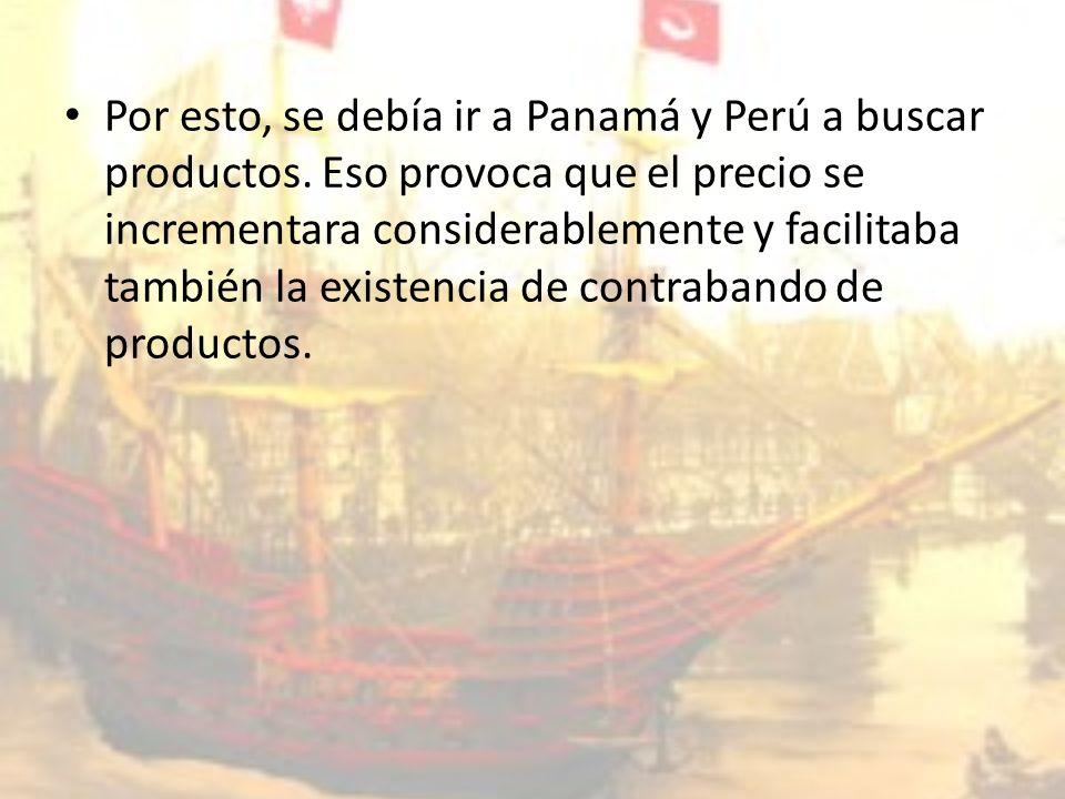 Por esto, se debía ir a Panamá y Perú a buscar productos.